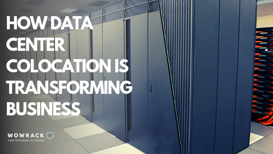 HOW DATA CENTER COLOCATION IS TRANSFORMING BUSINESS