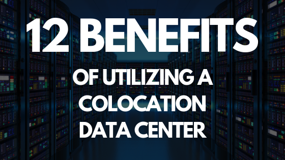 12 benefits of utilizing a colocation data center